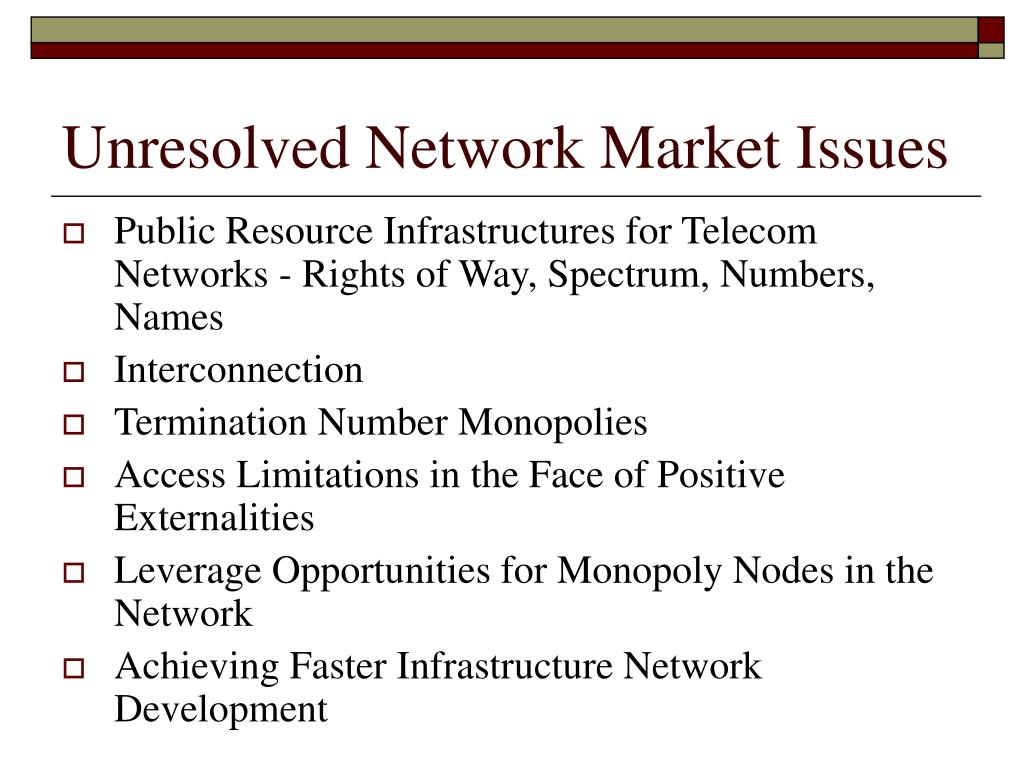 Unresolved Network Market Issues