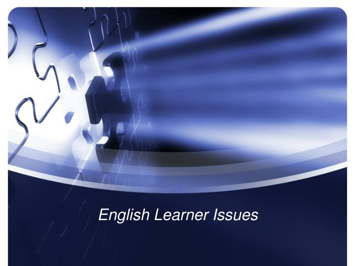 English Learner Issues