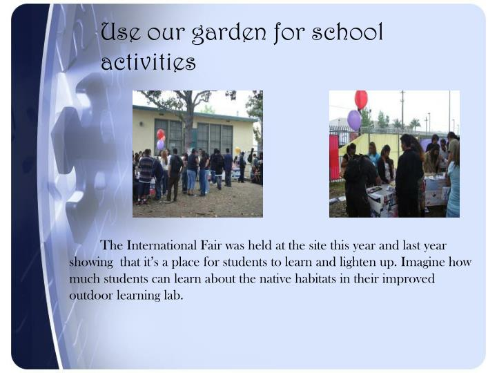 Use our garden for school activities