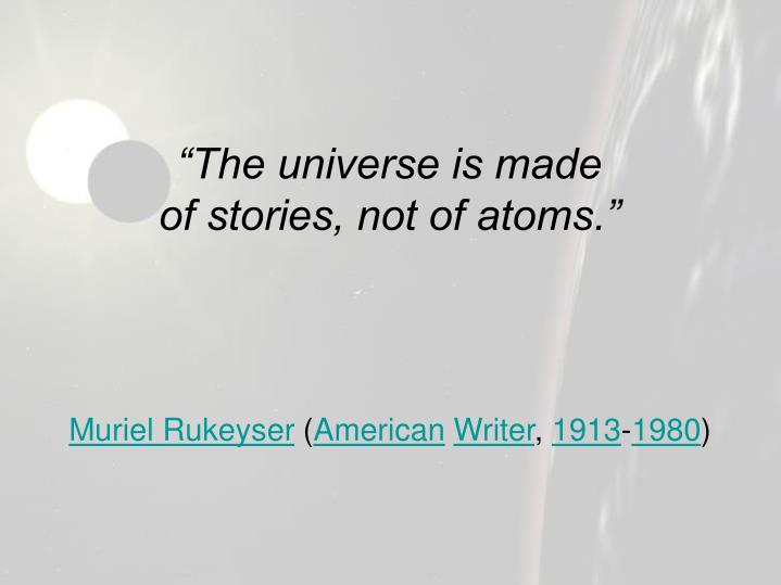 The universe is made of stories not of atoms