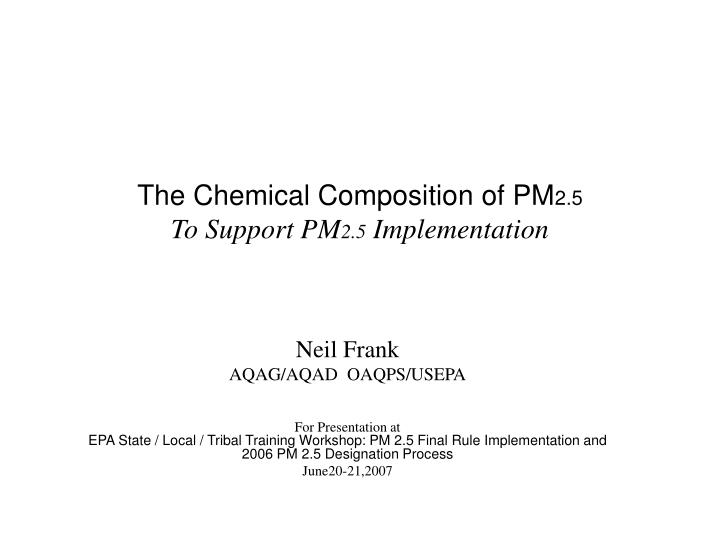 The chemical composition of pm 2 5 to support pm 2 5 implementation