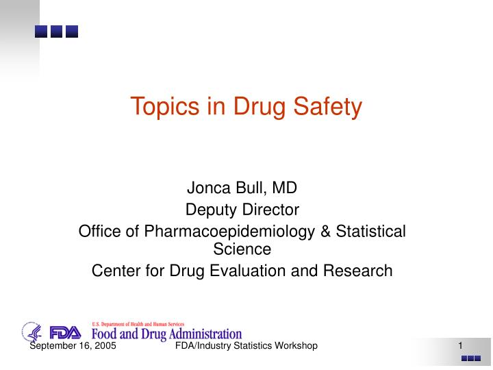Topics in drug safety l.jpg