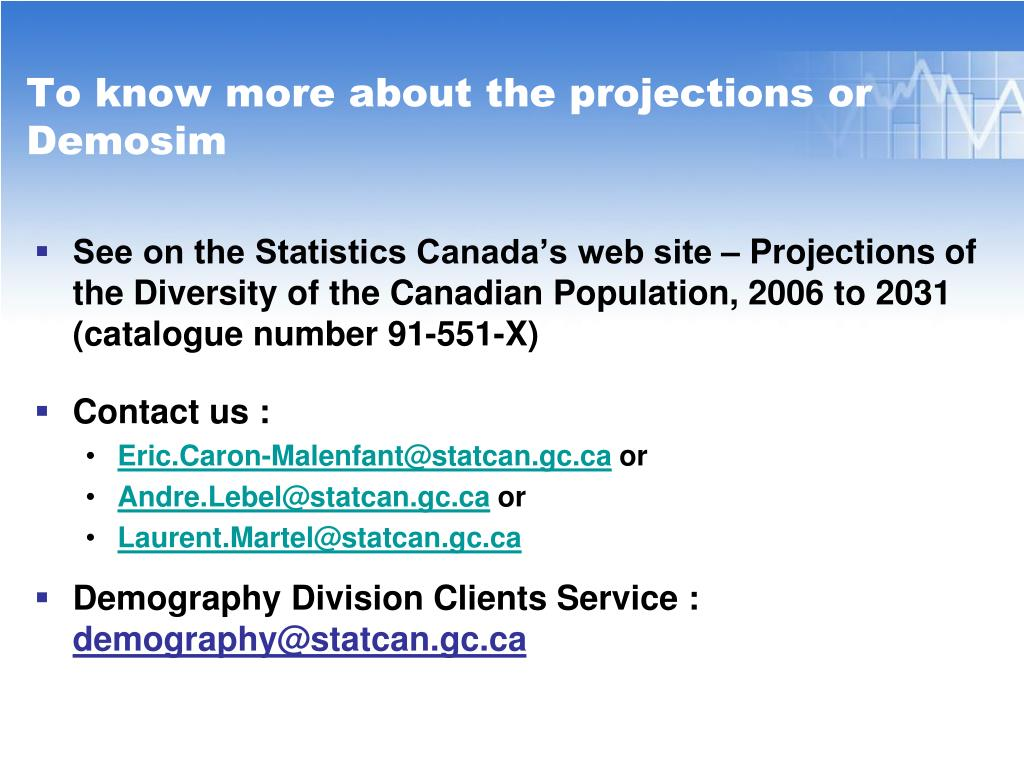 See on the Statistics Canada's web site – Projections of the Diversity of the Canadian Population, 2006 to 2031 (catalogue number 91-551-X)