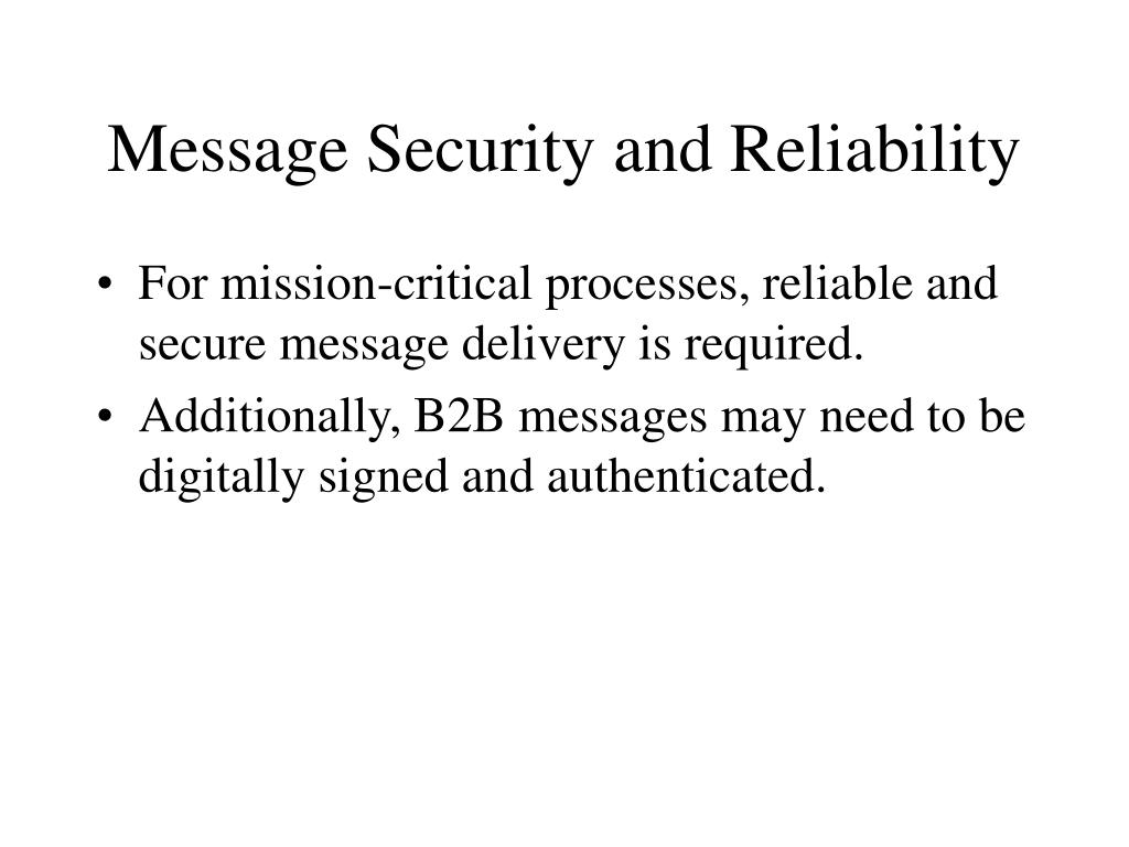 Message Security and Reliability