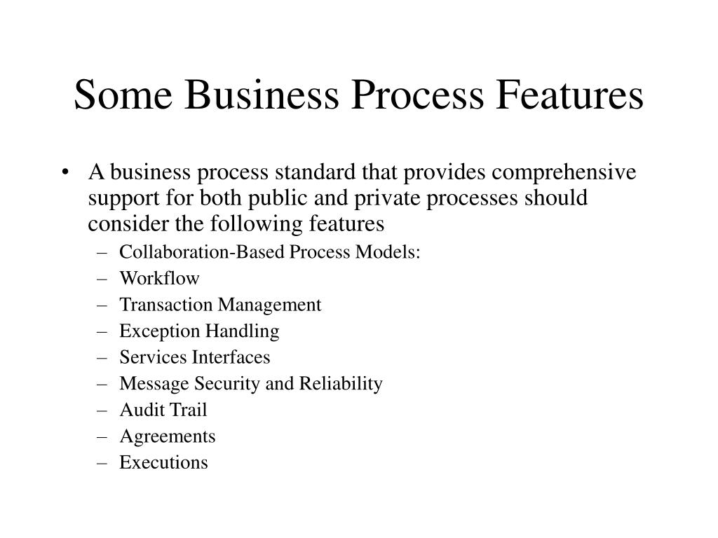 Some Business Process Features