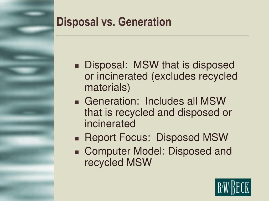 Disposal vs. Generation