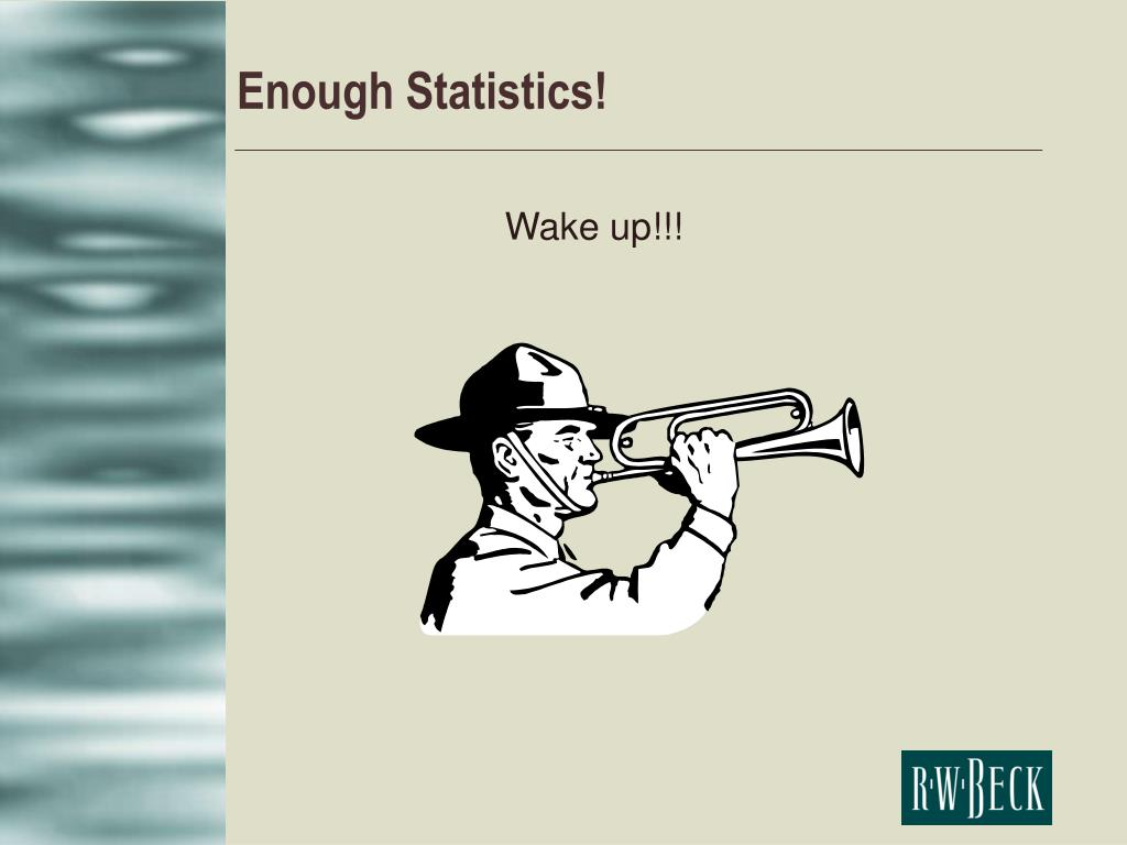 Enough Statistics!