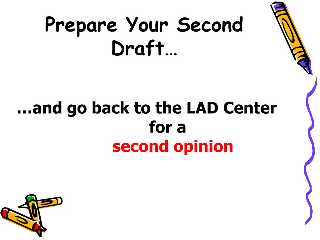 Prepare Your Second Draft…