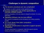 challenges in dynamic composition