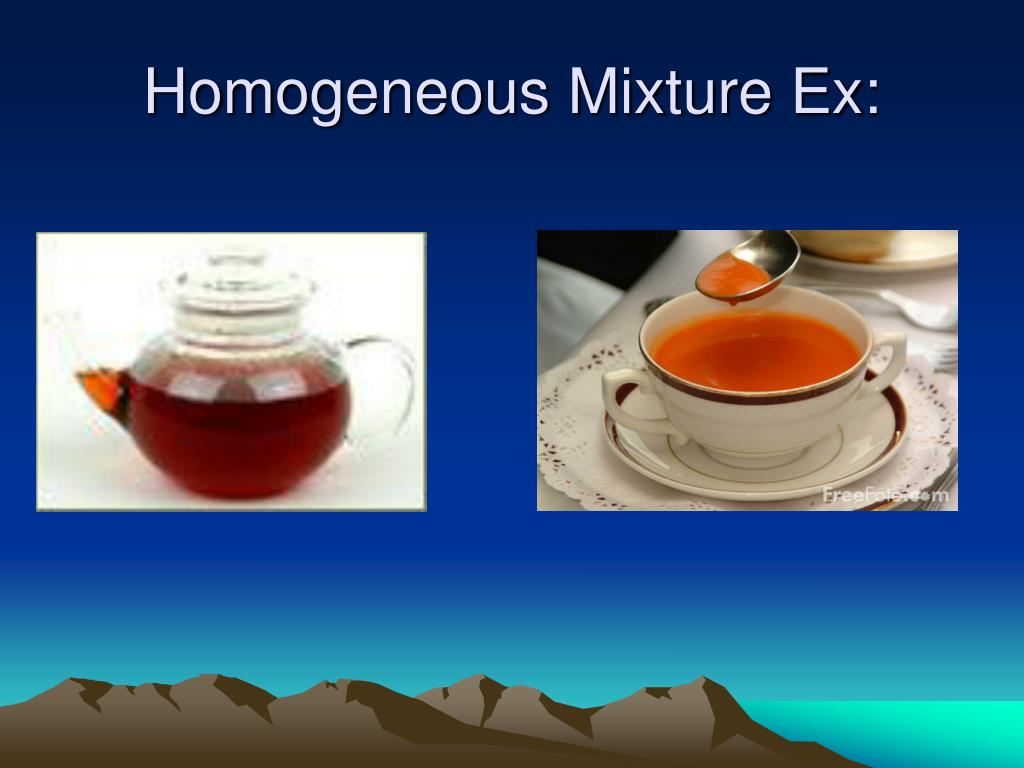 Homogeneous Mixture Ex: