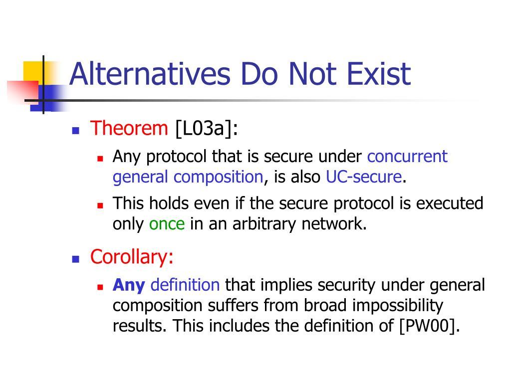 Alternatives Do Not Exist