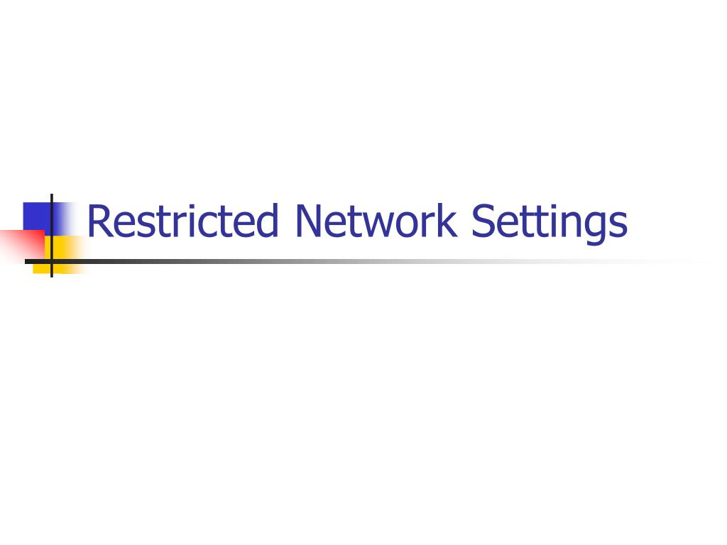 Restricted Network Settings