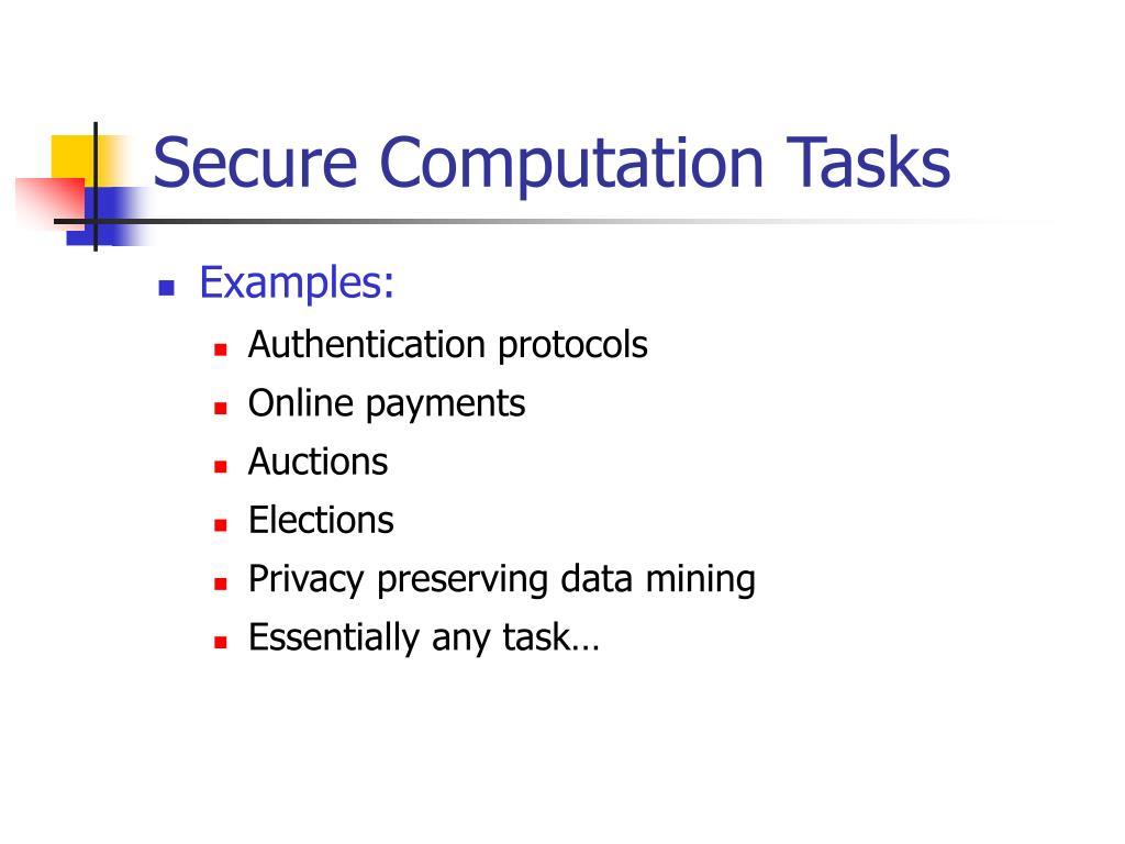Secure Computation Tasks