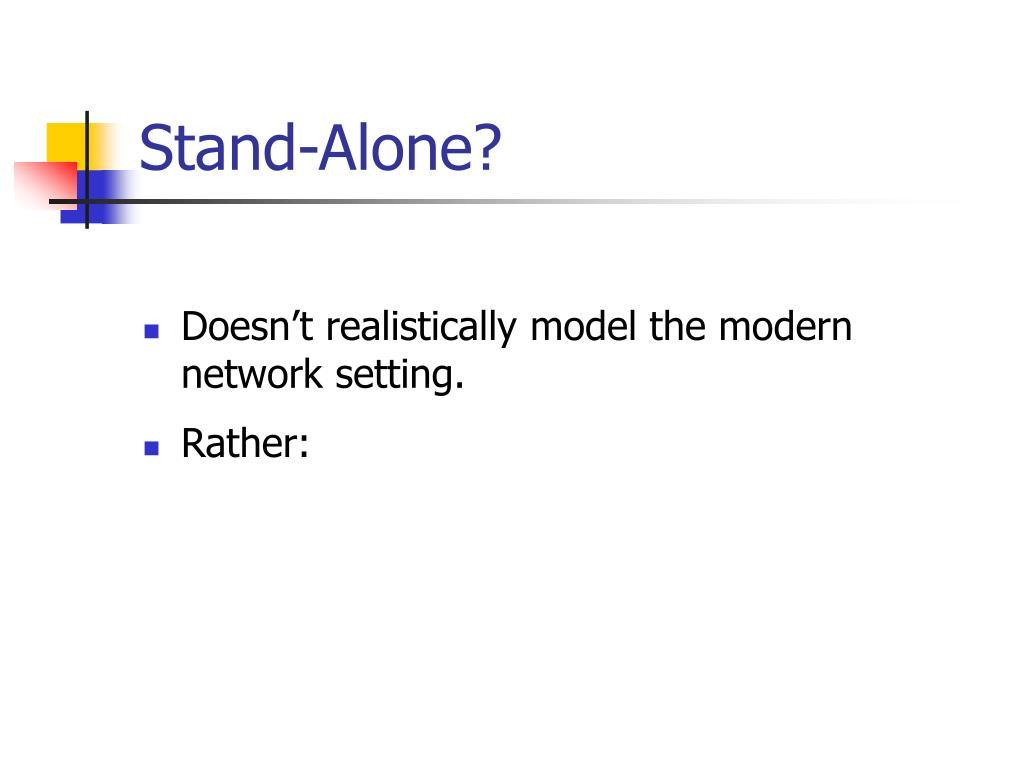Stand-Alone?