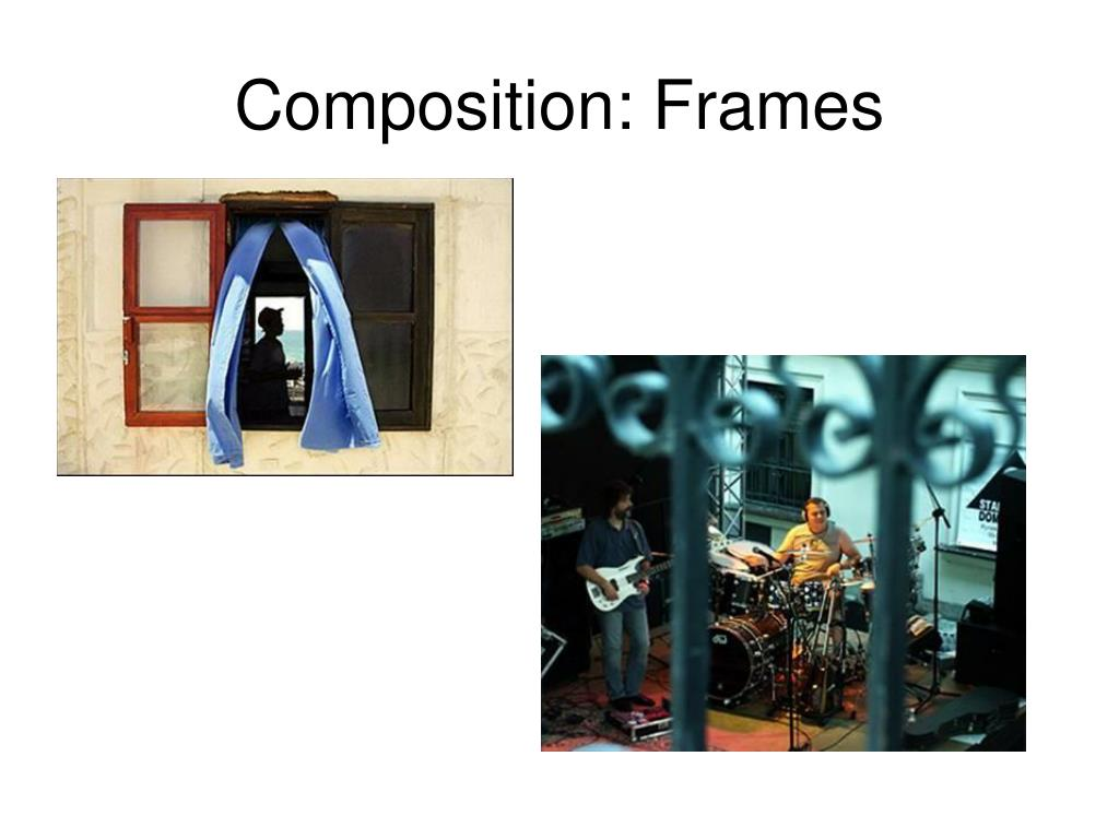 Composition: Frames