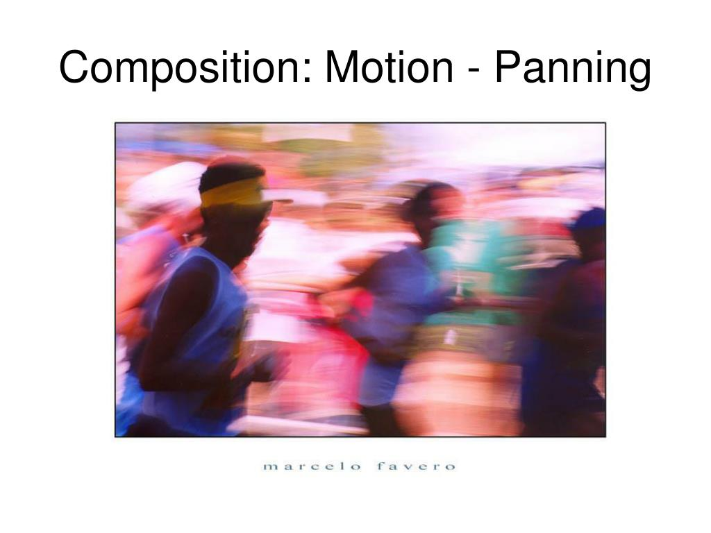 Composition: Motion - Panning