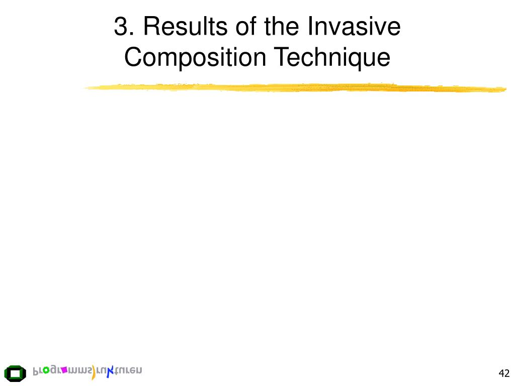 3. Results of the Invasive Composition Technique