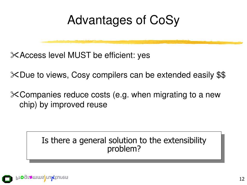 Advantages of CoSy