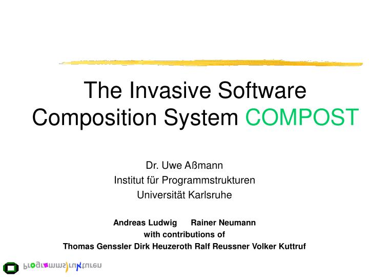 The invasive software composition system compost