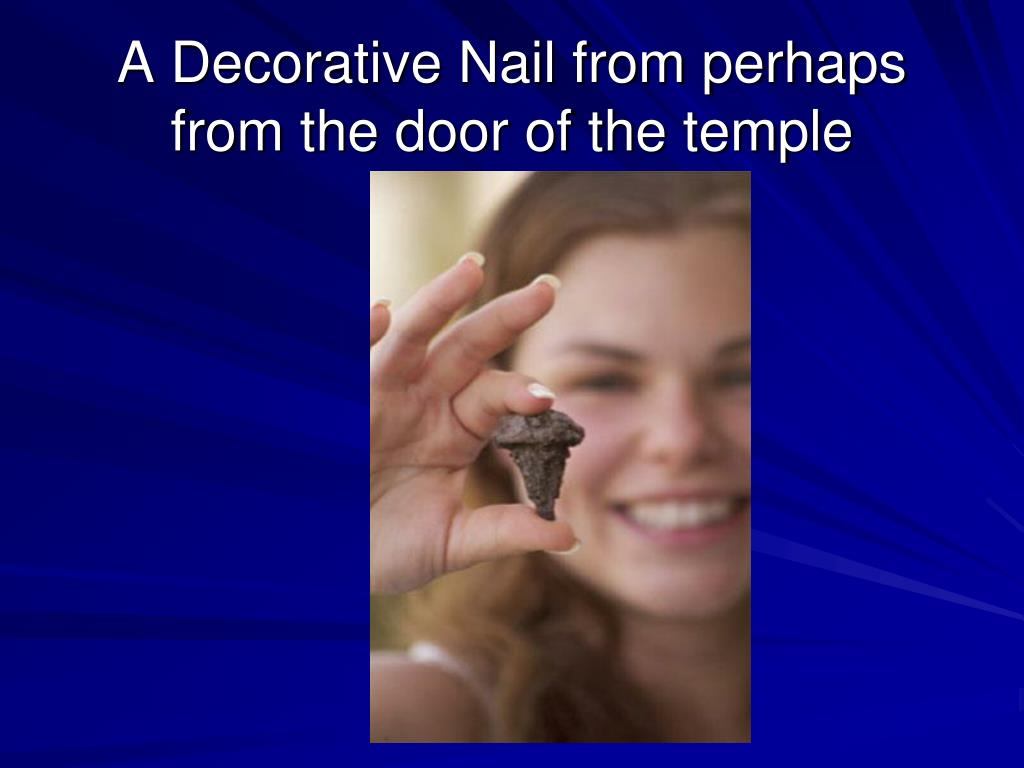 A Decorative Nail from perhaps from the door of the temple