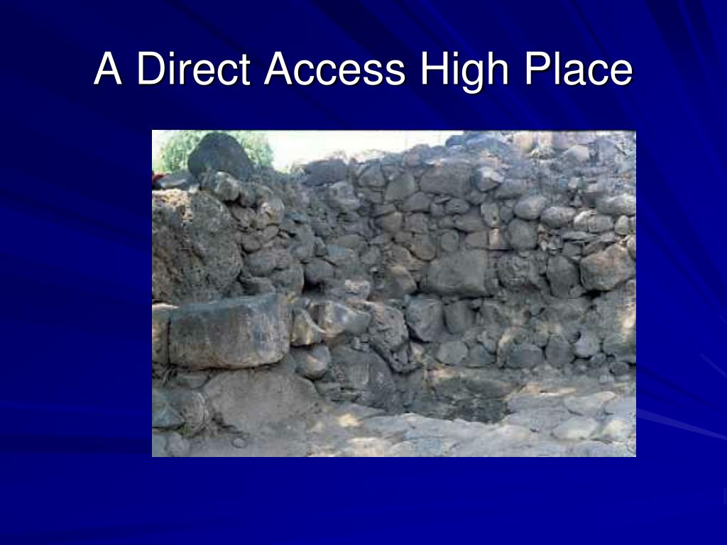 A Direct Access High Place