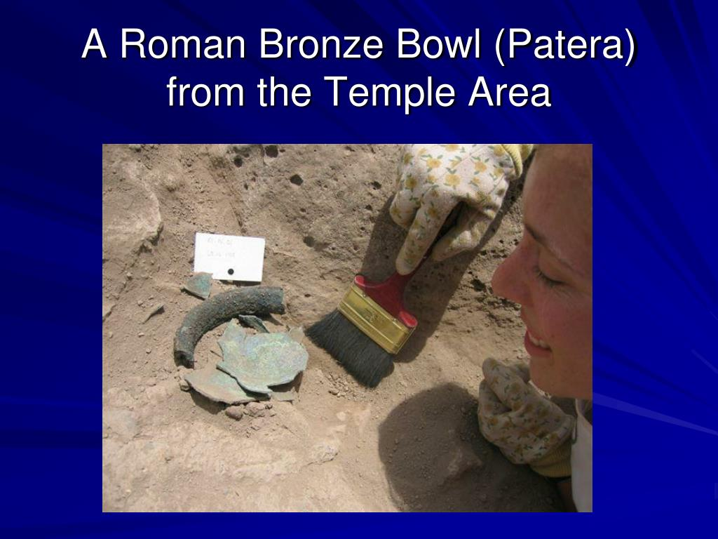 A Roman Bronze Bowl (Patera) from the Temple Area