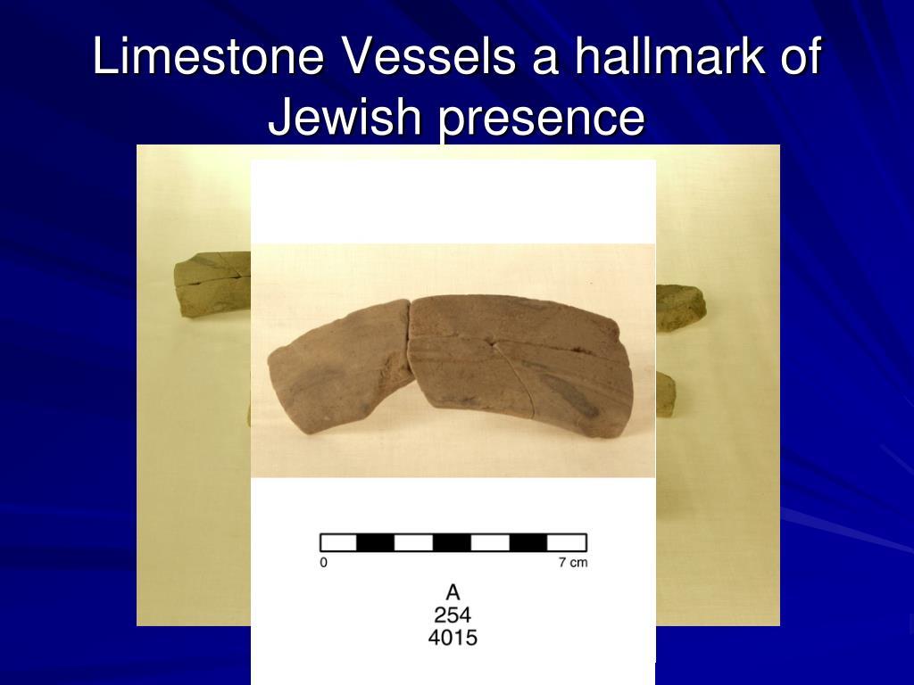 Limestone Vessels a hallmark of Jewish presence