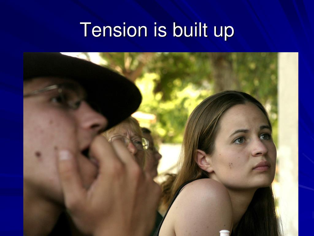 Tension is built up