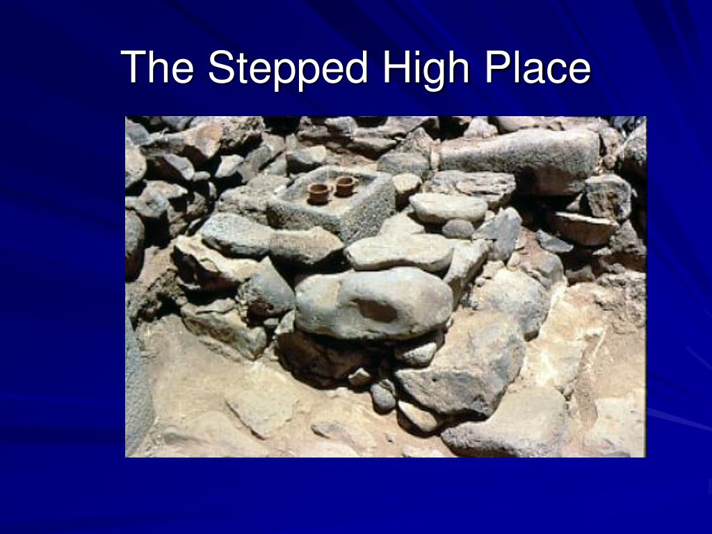 The Stepped High Place
