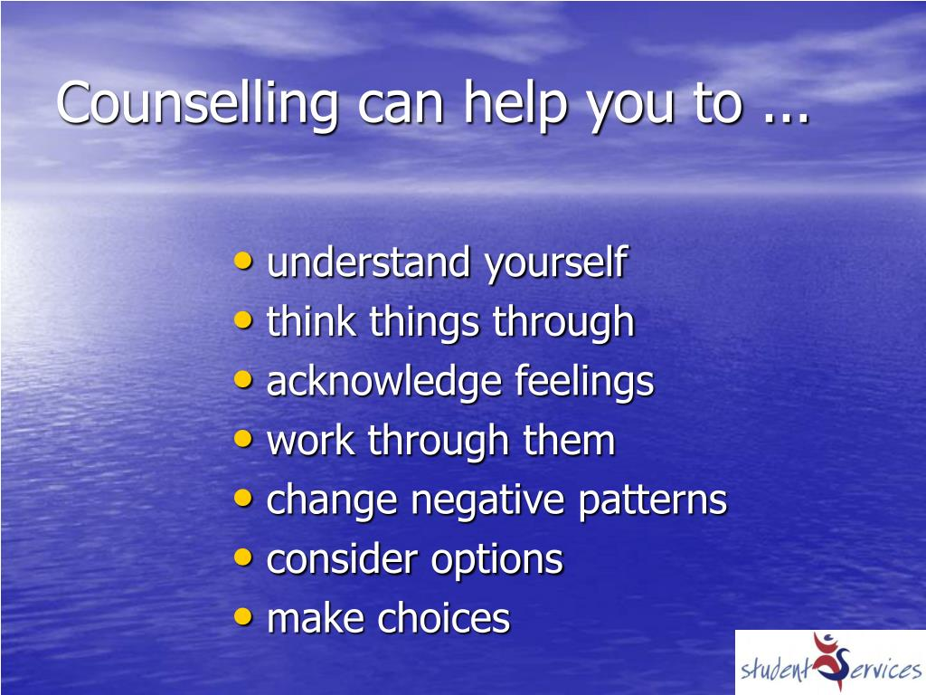 Counselling can help you to ...