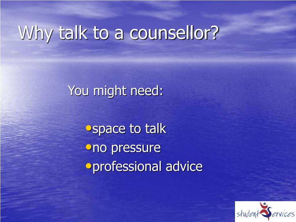 Why talk to a counsellor?