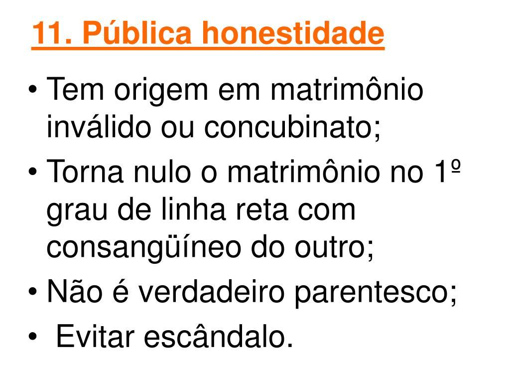 11. Pública honestidade