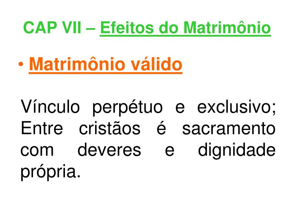 CAP VII –