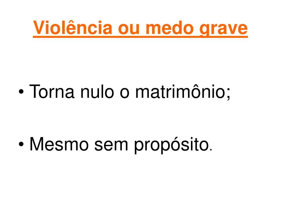 Violência ou medo grave