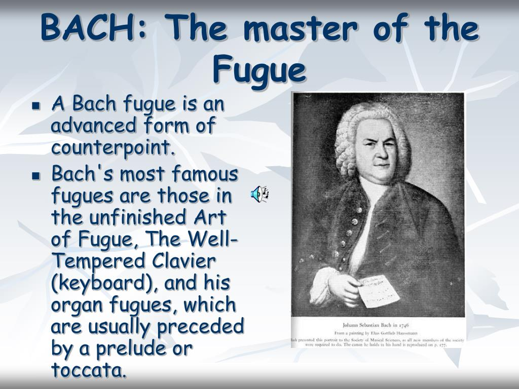 BACH: The master of the Fugue