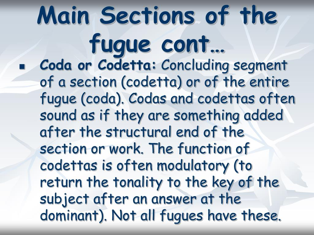 Main Sections of the fugue cont…