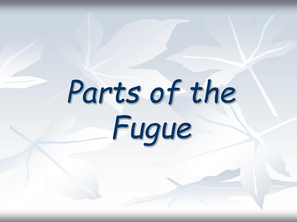 Parts of the Fugue