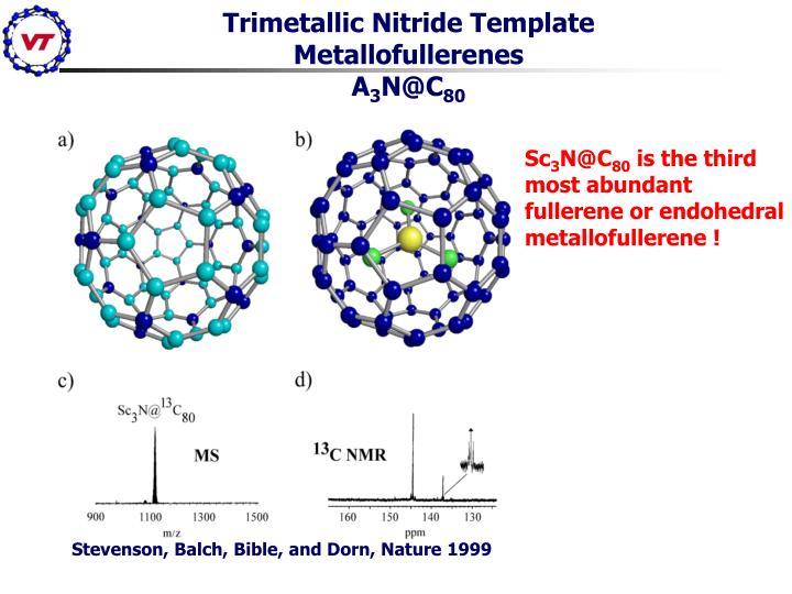 Trimetallic Nitride Template