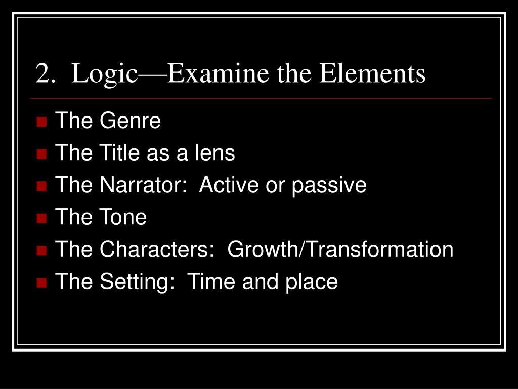 2.  Logic—Examine the Elements