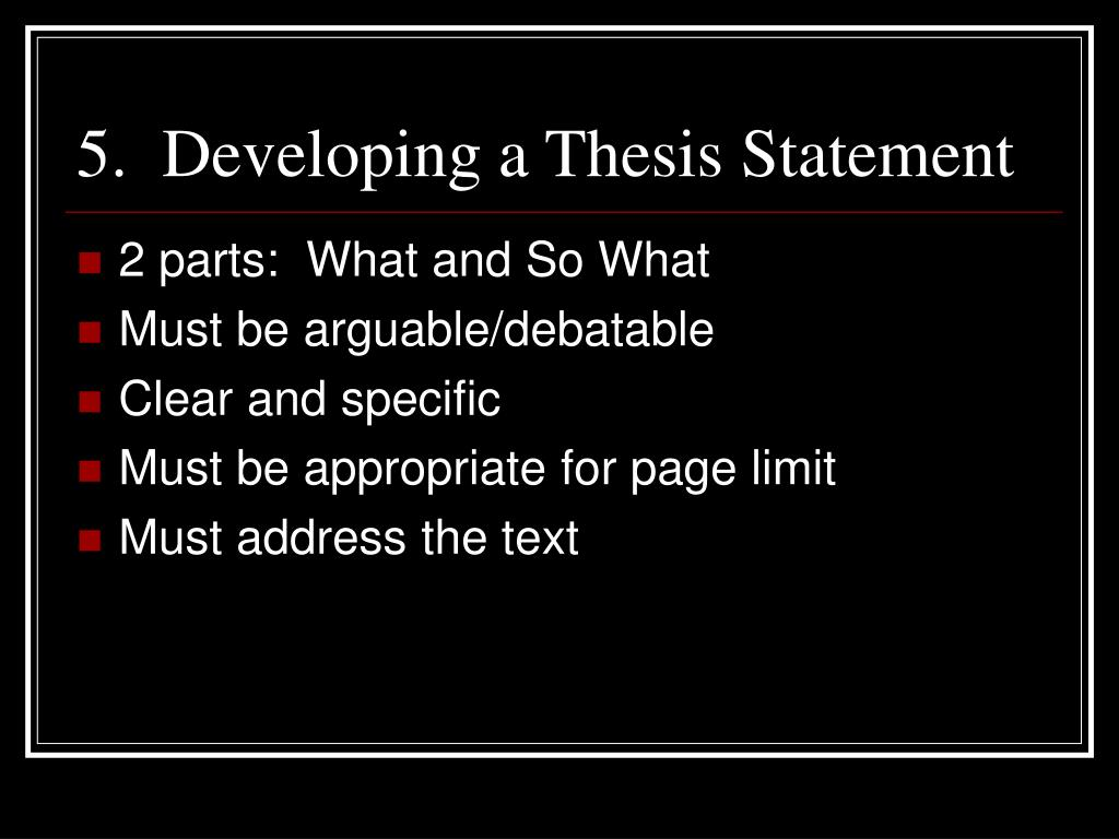 5.  Developing a Thesis Statement