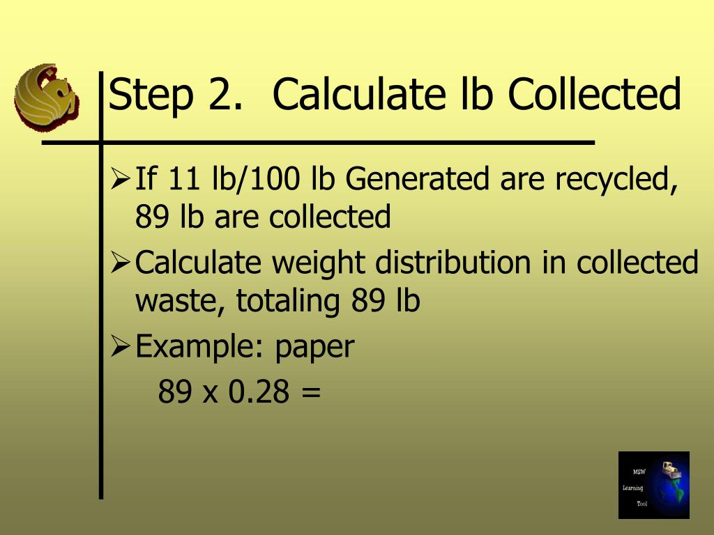 Step 2.  Calculate lb Collected