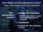 how reliable are the publications on this certain methodological errors crop up frequently