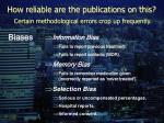 how reliable are the publications on this certain methodological errors crop up frequently17