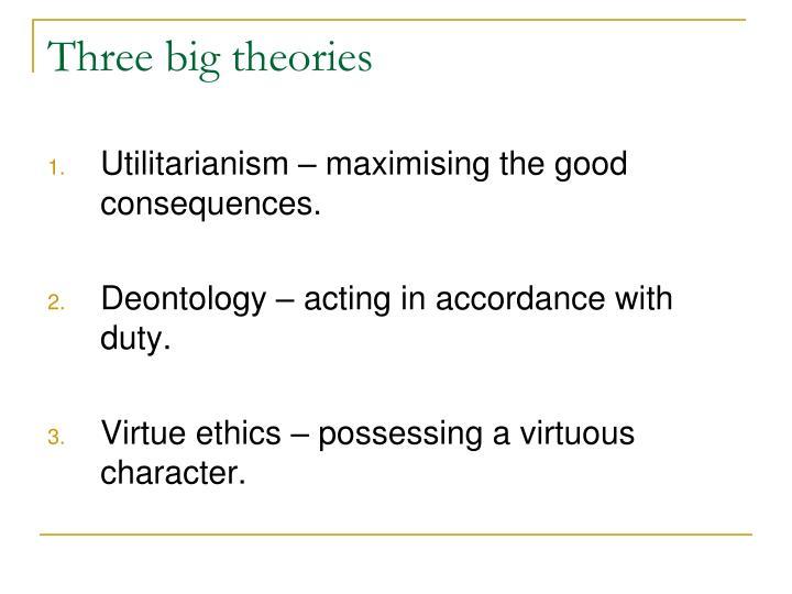 Three big theories
