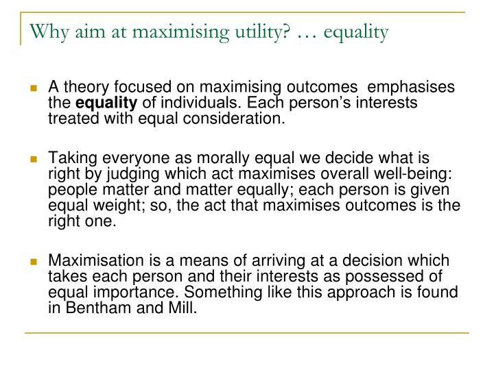 Why aim at maximising utility? … equality