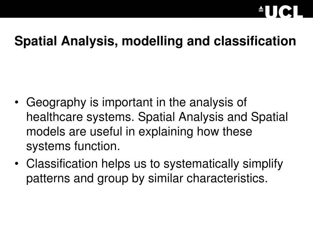 Spatial Analysis, modelling and classification
