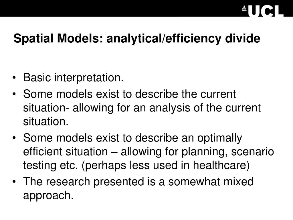 Spatial Models: analytical/efficiency divide