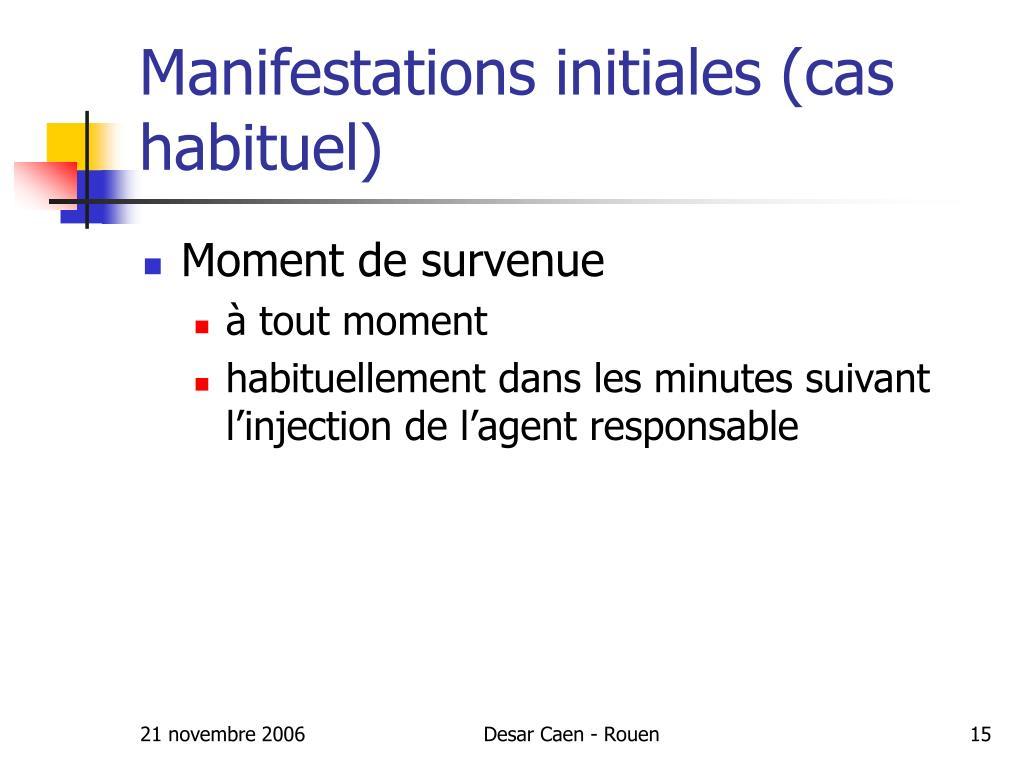 Manifestations initiales (cas habituel)