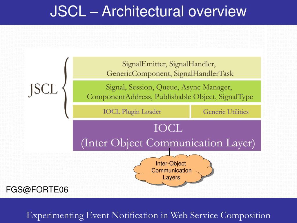 JSCL – Architectural overview