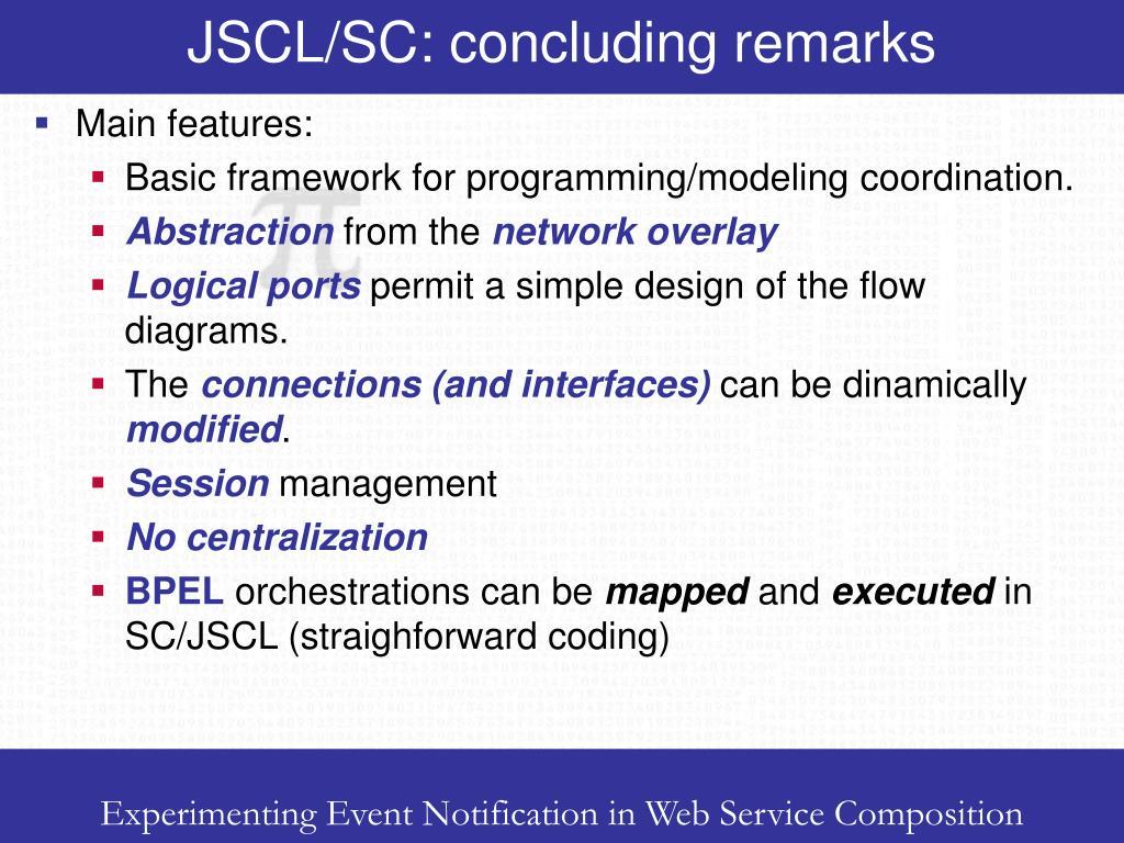 JSCL/SC: concluding remarks